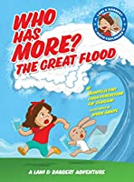 Who Has More? the Great Flood: A Lani and Rabbert Adventure