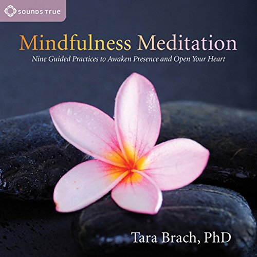 Mindfulness Meditation     Nine Guided Practices to Awaken Presence and Open Your Heart              By:                                                                                                                                 Tara Brach                               Narrated by:                                                                                                                                 Tara Brach                      Length: 2 hrs and 32 mins     284 ratings     Overall 4.5