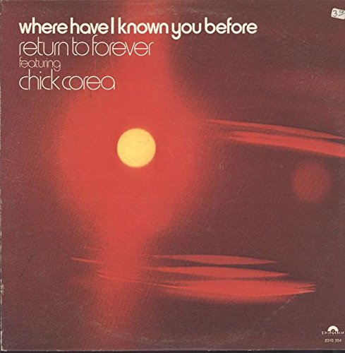 Return To Forever: Where Have I Known You Before [Vinyl]