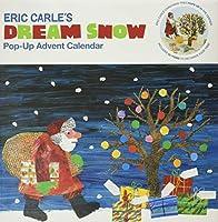 The World of Eric Carle(TM) Eric Carle's Dream Snow Pop-Up Advent Calendar (Eric Carle, ERIC)