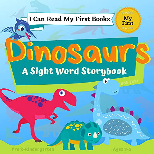 I Can Read My First Books: Dinosaurs - A My First Sight Words Storybook: Pre K - Kindergarten, Ages 3-5 (I Can Read Pre Level 1) (English Edition)