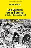 Les oubliés de la Somme - Juillet-novembre 1916