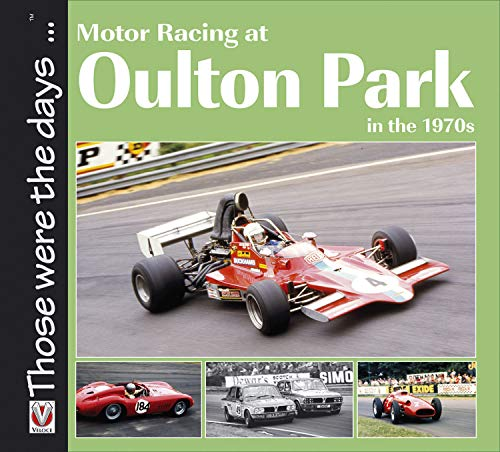Motor Racing at Oulton Park in the 1970s (Those were the days ... series)