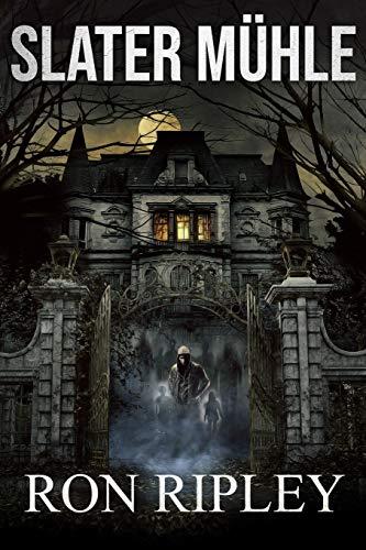 Slater Mühle: Übernatürlicher Horror mit gruseligen Geistern und Spukhäusern (Berkley Street-Serie)