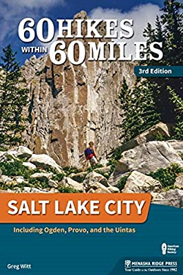 60 Hikes Within 60 Miles: Salt Lake City: Including Ogden, Provo, and the Uintas from Menasha Ridge Press