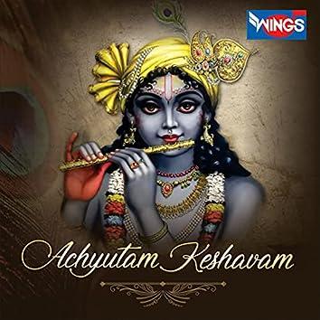 Achyutam Keshavam