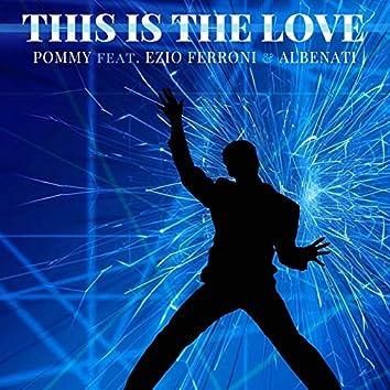 This Is the Love (feat. Ezio Ferroni & Albenati)