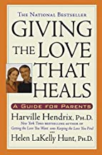 Giving The Love That Heals by Hendrix, Harville PhD (1998) Paperback