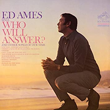 Sings Who Will Answer? (And Other Songs Of Our Time)