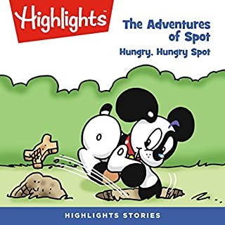 The Adventures of Spot: Hungry, Hungry Spot audiobook cover art