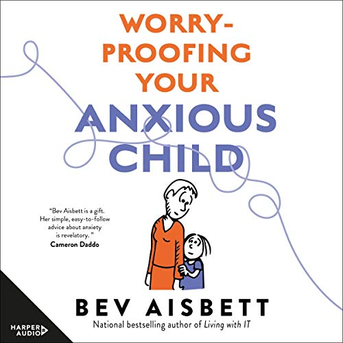 Worry-Proofing Your Anxious Child cover art