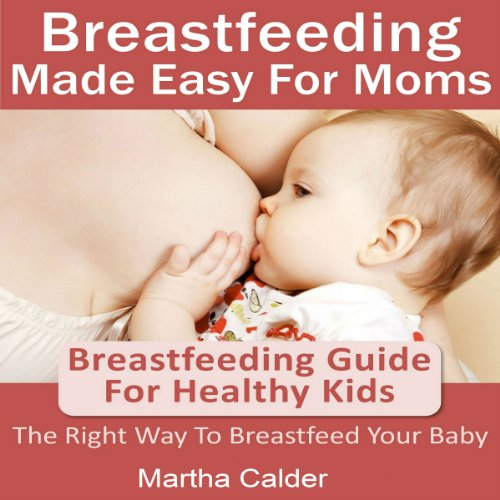 Breastfeeding Made Easy For Moms cover art