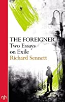 The Foreigner: Two Essays on Exile