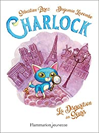 Charlock, tome 1 : Charlock et la disparition des souris par Benjamin Lacombe