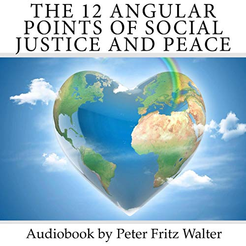 The 12 Angular Points of Social Justice and Peace audiobook cover art