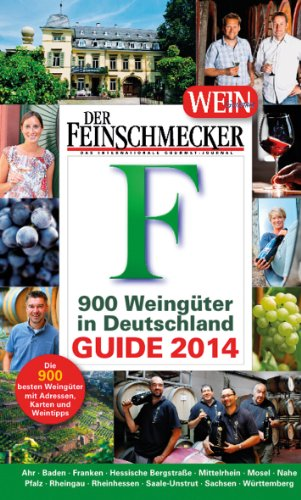 DER FEINSCHMECKER Guide 900 Weingüter in Deutschland 2014 (Feinschmecker Restaurantführer)