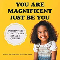 You Are Magnificent Just Be You