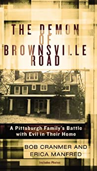 The Demon of Brownsville Road: A Pittsburgh Family's Battle with Evil in Their Home by [Bob Cranmer, Erica Manfred]