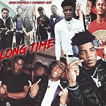 Long Time (Feat. Yungeen Ace )feat. Yungeen Ace[