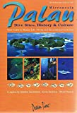 Palau: Micronesia Dive Sites, History And Culture