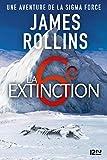 La Sixième Extinction - Une aventure de la Sigma Force - Format Kindle - 9782823861600 - 15,99 €