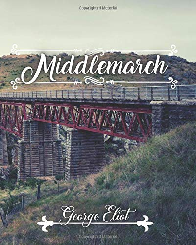 Middlemarch: A study of life in the provinces