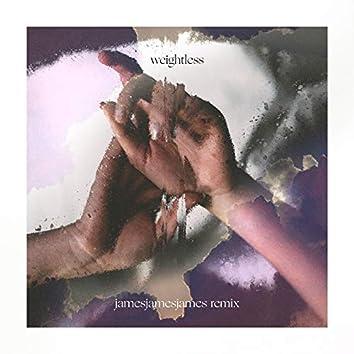 Weightless (jamesjamesjames Remix)