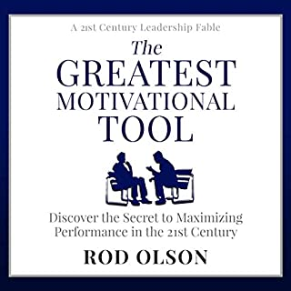 The Greatest Motivational Tool: Discover the Secret to Maximizing Performance in the 21st Century cover art