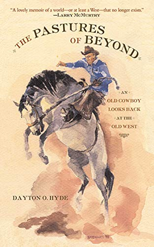 The Pastures of Beyond: An Old Cowboy Looks Back at the Old West (English Edition)