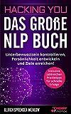 Hacking You - Das große NLP Buch: Unterbewusstsein kontrollieren