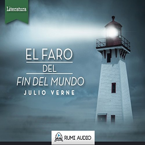 El Faro del Fin del Mundo [The Lighthouse at the End of the World] audiobook cover art