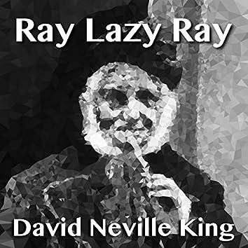 Ray Lazy Ray
