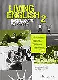 Living english 2º Bachillerato: Workbook - 9789963489985