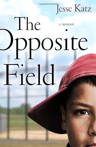 Image of The Opposite Field: A Memoir