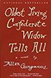 Oldest Living Confederate Widow Tells All: A Novel (Vintage Contemporaries) (English Edition)