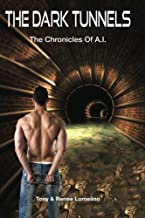 The Dark Tunnels (Chronicles Of A.I.) (Volume 2)