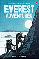 True Stories of Everest Adventures (Young Reading Series 4)