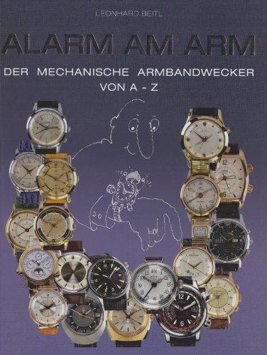 Alarm am Arm. Der mechanische Armbandwecker von A-Z.