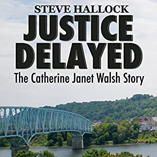 Justice Delayed: The Catherine Janet Walsh Story audiobook cover art