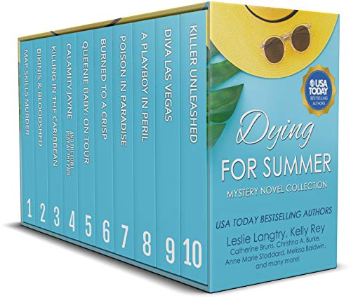 Dying for Summer: Mystery Novel Collection by [Leslie Langtry, Kelly Rey, Catherine Bruns, Christina A.  Burke, Kathleen Bacus, Jennifer Fischetto, Anne Marie Stoddard, Beth Prentice, Melissa Baldwin, Stephanie Caffrey]