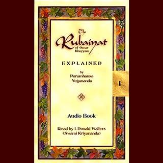 The Rubaiyat of Omar Khayyam Explained audiobook cover art