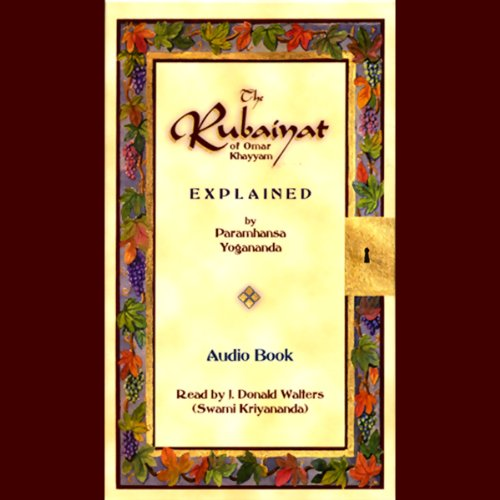The Rubaiyat of Omar Khayyam Explained cover art