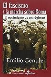 El fascismo y la marcha sobre Roma: El nacimiento de un régimen (Ensayo histórico)