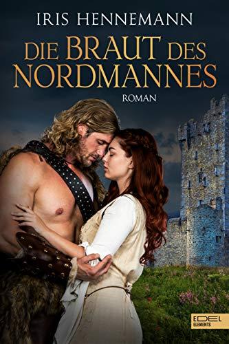 Die Braut des Nordmannes: Historischer Liebesroman