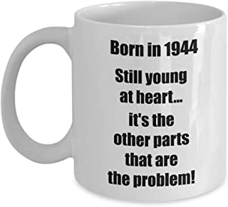Happy 75th Birthday Mug 75 Year Old Gift for Women Men Coffee Tea Cup - Born in 1944 Still young at heart…