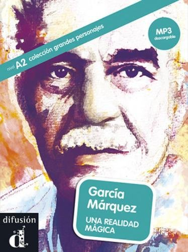 Garcia Marquez. Una realidad magica. Con MP3 scaricabile online: una realidad mágica