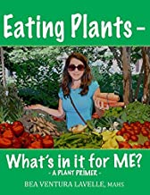 Eating Plants - What's in it for ME?