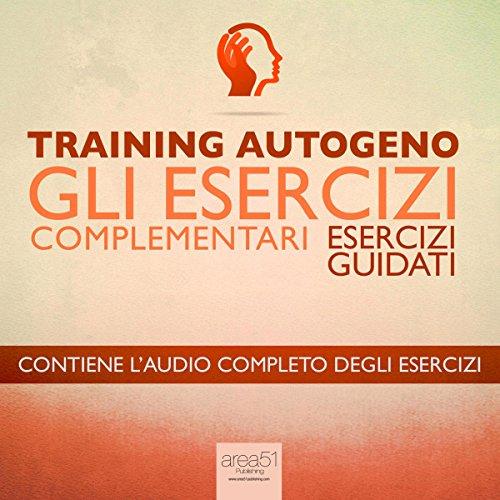 Training Autogeno - Gli esercizi complementari  Audiolibri