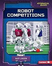 Robot Competitions (Cutting-Edge Robotics (Alternator Books ® ))
