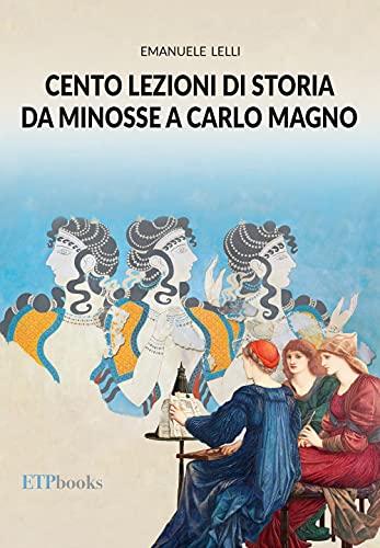 Cento lezioni di storia da Minosse a Carlo Magno. Con Contenuto digitale per accesso on line